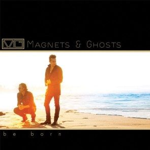 Magnets & Ghosts - Be Born Download