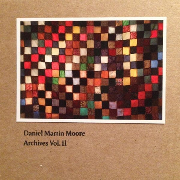 Daniel Martin Moore - Archives Vol II: Old Stepstone Download
