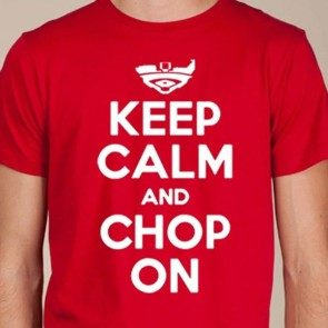 Red Keep Calm And Chop On T