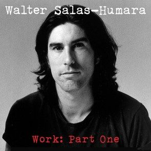 Walter Salas-Humara - Work: Part One CD