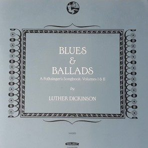 Blues & Ballads: A Folksinger's Songbook Volumes 1 & 2 Companion Book