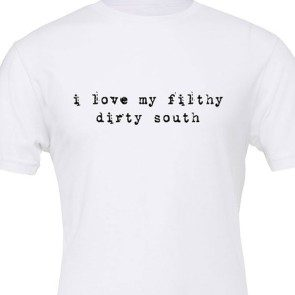 Filthy Dirty South T