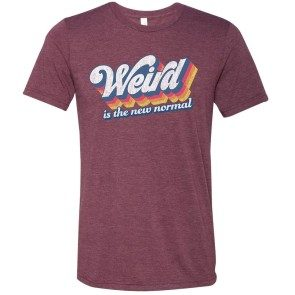 Weird Is the New Normal Unisex T
