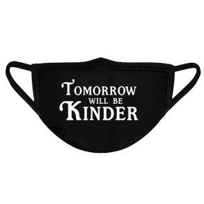 [PRE-ORDER] Tomorrow Will Be Kinder Face Mask