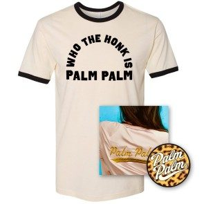 [PRE-ORDER] Who The Honk Is Palm Palm Ringer T + Sticker + Palm Palm EP Download