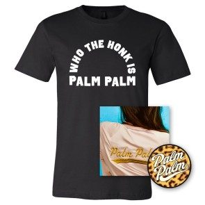 [PRE-ORDER] Who The Honk Is Palm Palm T + Sticker + Palm Palm EP Download