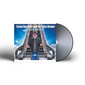 Casey Van Beek and the Tulsa Groove - Heaven Forever CD
