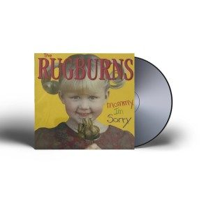 The Rugburns - Mommy I'm Sorry CD-EP