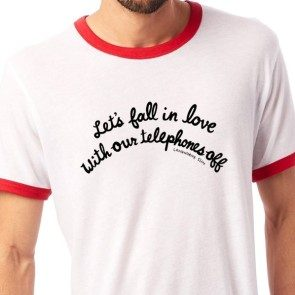 Let's Fall In Love With Our Telephones Off Ringer T