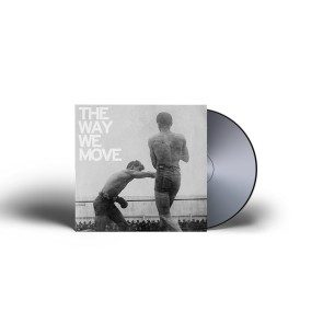 The Way We Move CD