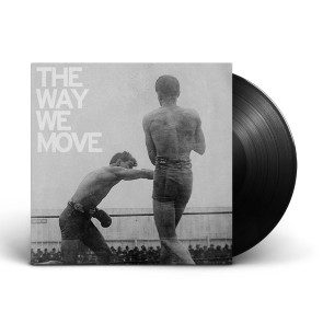 The Way We Move LP