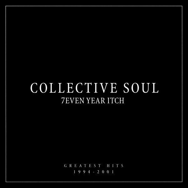 Collective Soul - 7even Year Itch - Greatest Hits 1994 - 2001