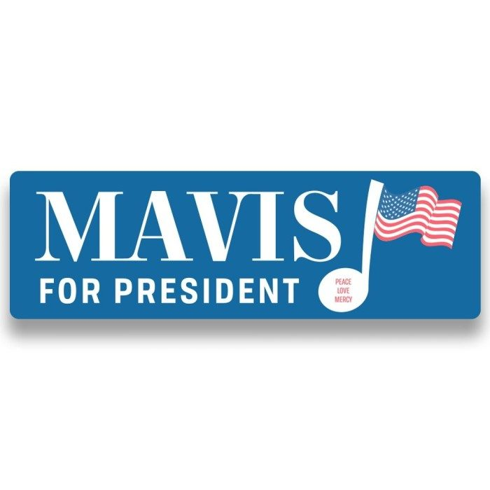 Mavis For President Bumper Sticker