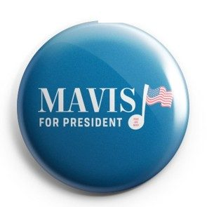 Mavis For President Button