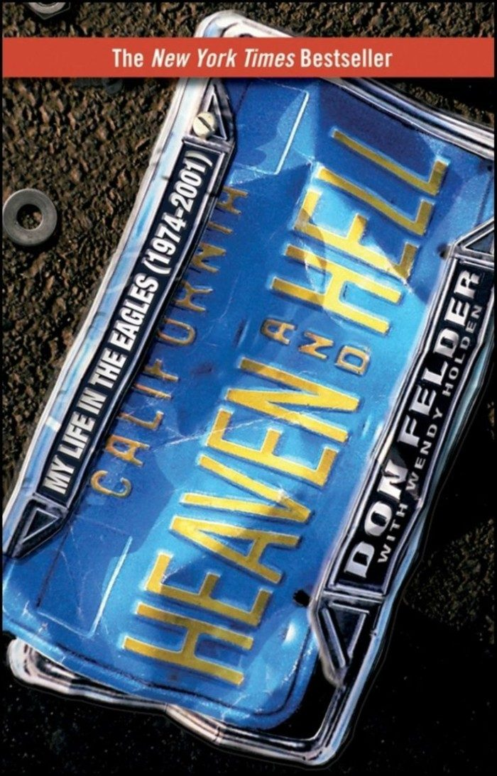 Heaven and Hell: My Life with The Eagles - AUTOGRAPHED COPIES AVAILABLE