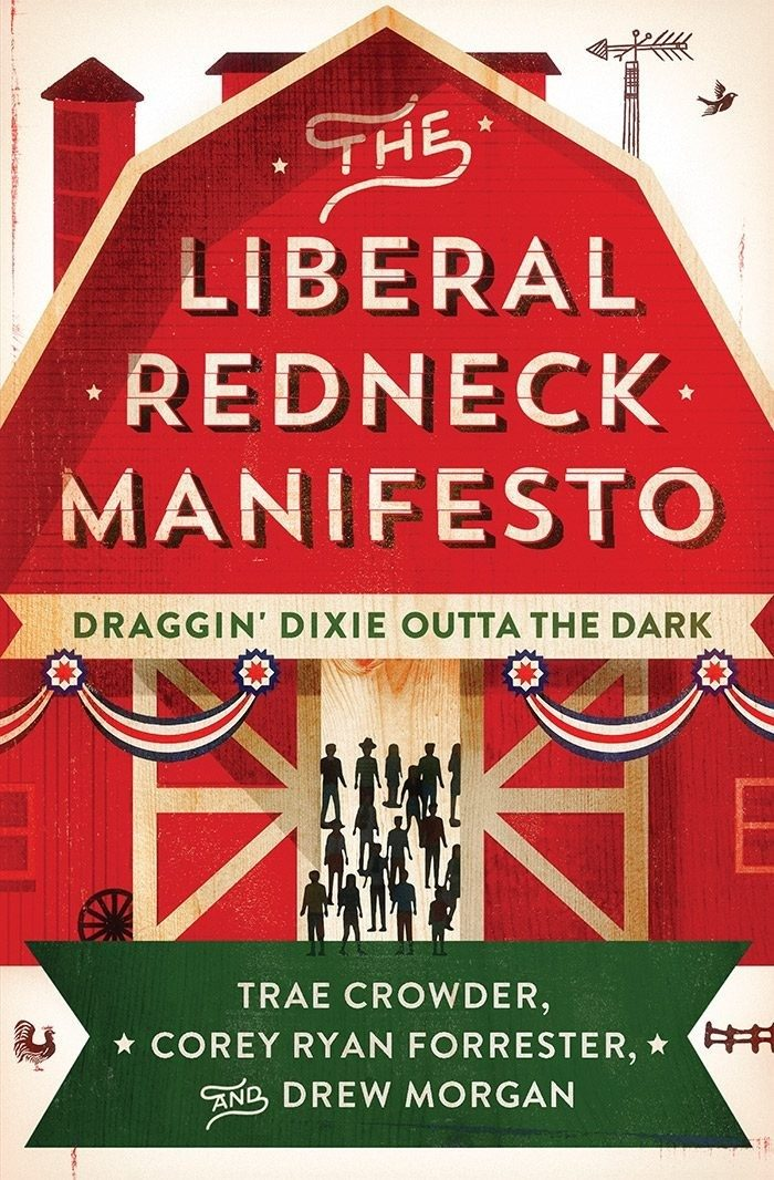 The Liberal Redneck Manifesto: Draggin' Dixie Outta the Dark (Paperback, Autographed)
