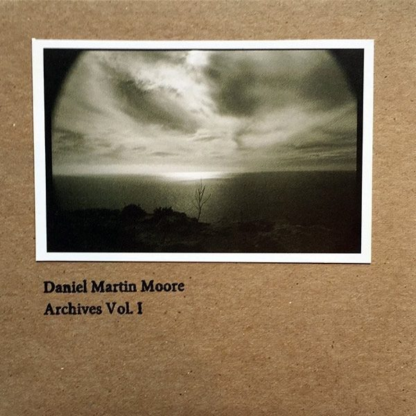 Daniel Martin Moore - Archives Vol I CD
