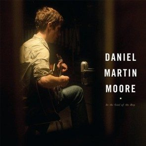 Daniel Martin Moore - In The Cool Of The Day CD