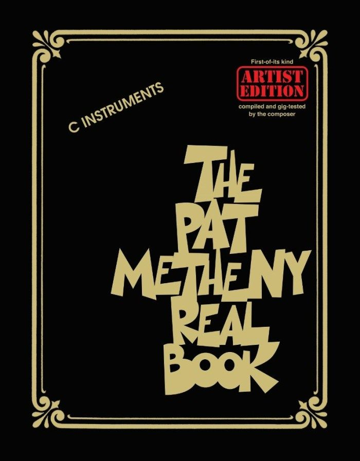 The Pat Metheny Real Book for C Instruments