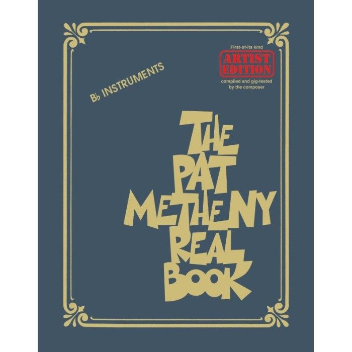 The Pat Metheny Real Book for B Flat Instruments