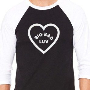 Big Bad Luv 3/4 Sleeve Baseball T
