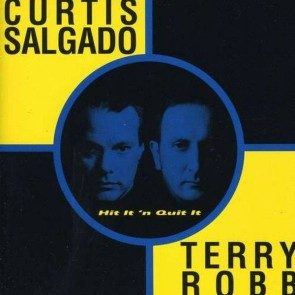 Curtis Salgado & Terry Robb - Hit It 'N Quit It CD