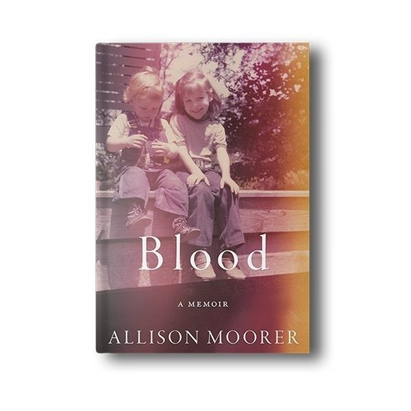 Blood, A Memoir Hardcover