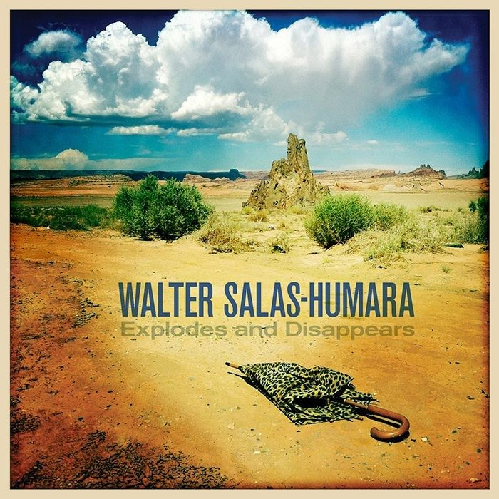 Walter Salas-Humara - Explodes and Disappears CD
