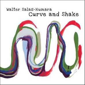 Walter Salas-Humara - Curve and Shake CD