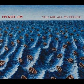 I'm Not Jim - You Are All My People Download