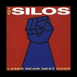 The Silos - Laser Beam Next Door CD