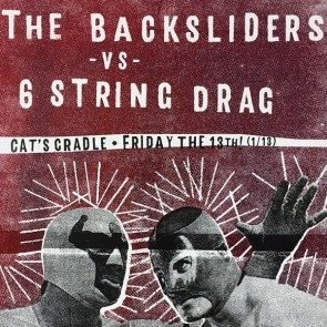 Backsliders vs. 6 String Drag Poster