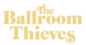 Ballroom Thieves